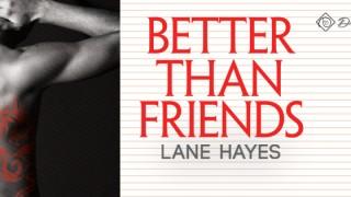 Guestpost , Excerpt & Giveaway : Lane Hayes - Better than Friends