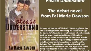 Blog Tour: Interview, Excerpt & Giveaway  Fai Marie Dawson – Please Understand
