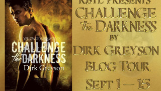 Blog Tour: Interview,Excerpt & Giveaway Dirk Greyson - Challenge the Darkness