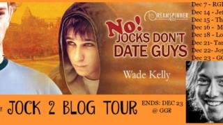 Blog Tour: Guestpost & Giveaway Wade Kelly - No! Jocks Don't Date Guys