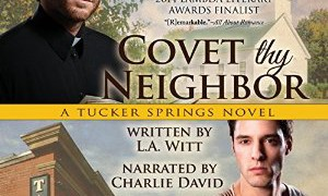 Audiobook Review: Covet Thy Neighbor by L.A Witt