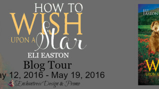 Blog Tour: Interview , Excerpt & Giveaway Eli Easton - How To Wish Upon a Star