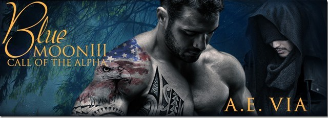 Release Day Blast incl Giveaway A.E Via - Blue Moon #3 Call of the Alpha