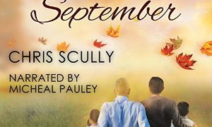 Audio Book Review: Until September by Chris Scully (Author) & Michael Pauley (Narrator)