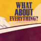 Spotlight incl Guestpost John Goode - What About Everything (A Tales from Foster High Story)