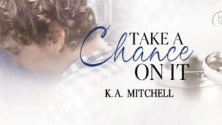 Spotlight incl Intro & Exclusive Excerpt: K.A Mitchell - Take a Chance on it