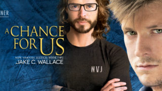 Guespost, Excerpts & Giveaway: Jake C. Wallace - A Chance For Us (New Vampire Justice Book 2)
