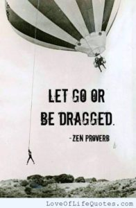 zen-proverb-let-go-or-be-dragged