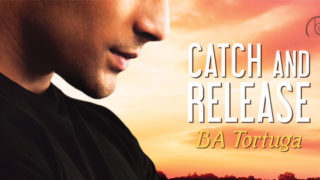 Spotlight incl Guestpost: BA Tortuga - Catch and Release (The Release #3)