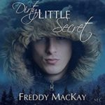 Audio Book Review: Dirty Little Secret by Freddy Mackay (Author) & Michael Pauley (Narrator)