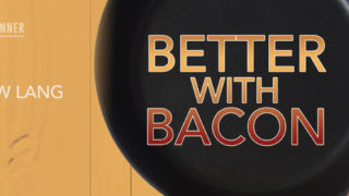 Spotlight incl Guestpost: Matthew Lang - Better with Bacon