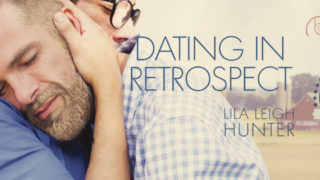 Blog Tour: Guestpost, Excerpt & Giveaway Lila Leigh Hunter - Dating in Retrospect