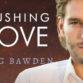 Guestpost & Giveaway: Meg Bawden - Rushing Love