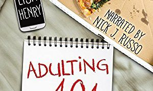 Audio Book Review: Adulting 101 by Lisa Henry (Author) & Nick J. Russo (Narrator)