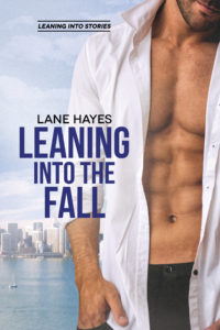 Leaning Into The Fall by LANE HAYES