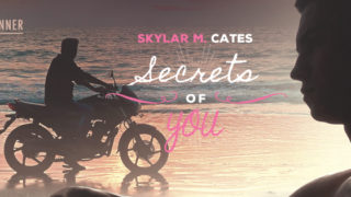 Guestpost incl Excerpts & Giveaway: Skylar M. Cates - Secrets of You (Sunshine and Happiness #4)