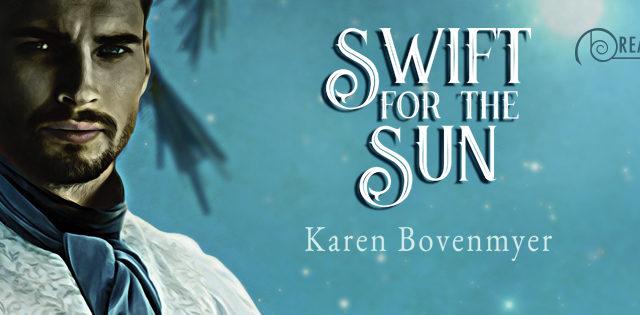Spotlight incl Guest Post: Karen Bovenmyer - Swift for the Sun