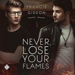 Audio Book Review: Never Lose Your Flames (New Canadiana #1) by Francis Gideon (Author) & Kevin Chandler (Narrator)