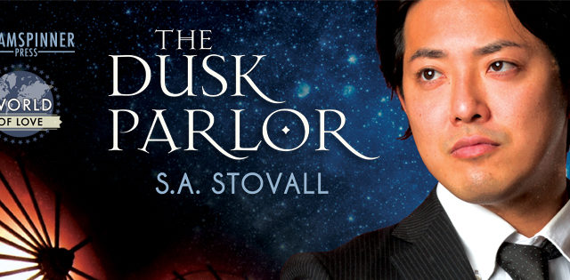 Blog Tour -- Spotlight incl Exclusive Excerpt: S.A. Stovall - The Dusk Parlor