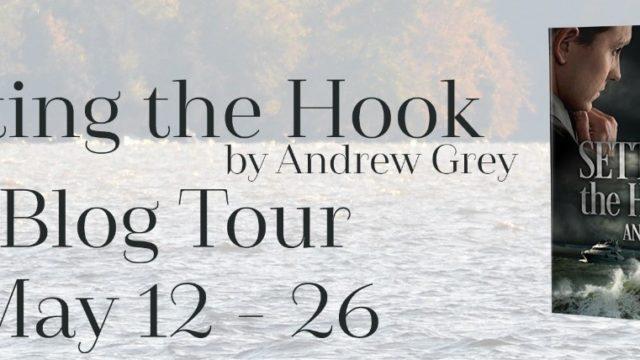 Blog Tour: Guestpost, Excerpt & Giveaway Andrew Grey - Setting the Hook
