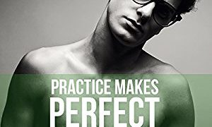 Audio Book Review: Practice Makes Perfect (Housemates #3) by Jay Northcote (Author) & Michael Steadman (Narrator)