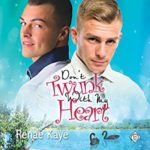 Audio Book Review: Don't Twunk With My Heart by Renae Kaye (Author) & Joel Leslie (Narrator)