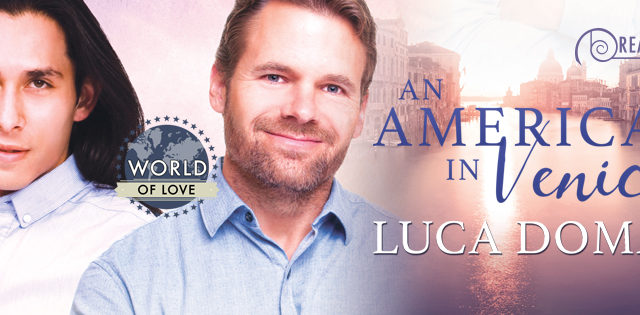 Spotlight incl Guestpost: Luca Domani - An American in Venice