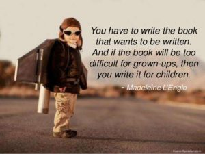 You have to write the book that wants to be written...