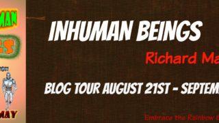 Blog Tour: Guestpost, Excerpt & Giveaway -- Richard May - Inhuman Beings
