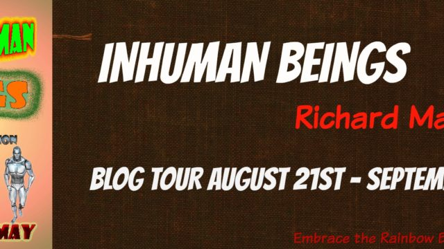 Blog Tour: Guestpost, Excerpt & Giveaway -- Richard May - Inhuman Beings