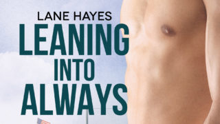 "Guest Post- Lane Hayes ""One Week Till Leaning Into Always is Here!""-Exclusive Excerpt"