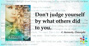 Omorphi - Quote - Don't judge yourself by what others did to you