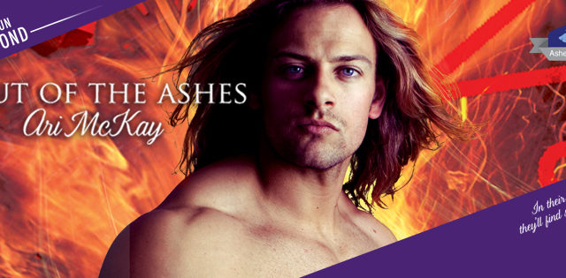 Guestpost & Giveaway: Ari McKay - Out of the Ashes (Dreamspun Beyond)