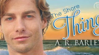 Spotlight incl Exclusive Excerpt: A.R. Barley - The Shore Thing (States of Love)