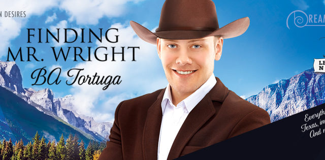 Spotlight incl Guestpost: BA Tortuga - Finding Mr. Wright (Dreamspun Desires)