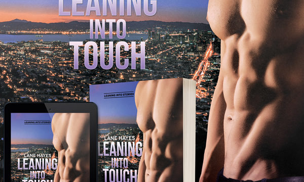 """Guest Post- Lane Hayes """"Leaning Into Touch Coming Soon & Thoughts on Folsom"""""""