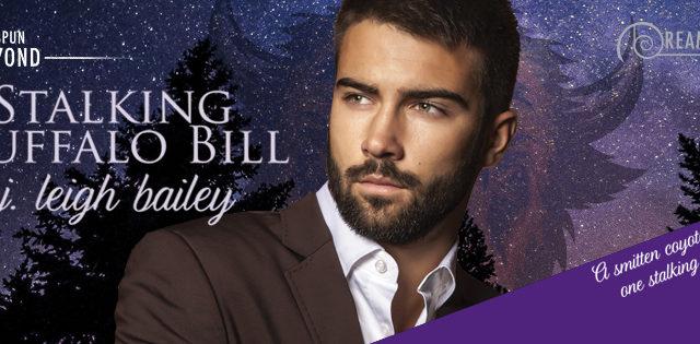 Guestpost, Excerpt & Giveaway: J.Leigh Bailey - Stalking Buffalo Bill (Dreamspun Beyond)