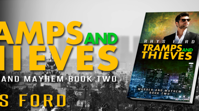 Blog Tour incl Intro, Exclusive Scene & Giveaway: Rhys Ford - Tramps and Thieves (Murder and Mayhem #2)