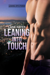 Leaning Into Touch by LANE HAYES
