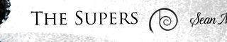 Guestpost & Giveaway : Sean Michael - The Supers (Dreamspun Beyond)