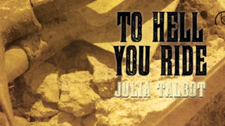 Spotlight incl Guestpost: Julia Talbot -- To Hell You Ride
