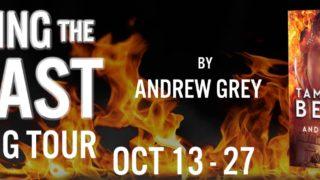 Blog Tour: Guestpost, Excerpt & Giveaway -- Andrew Grey - Taming the Beast