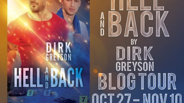 Blog Tour: Guestpost, Excerpt & Giveaway -- Dirk Greyson - Hell and Back