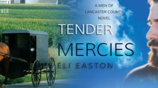 Spotlight incl Guestpost: Eli Easton - Tender Mercies ( A Men of Lancaster County novel)