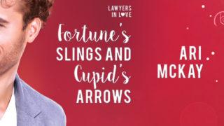 Spotlight incl Guestpost: Ari McKay - Fortune's Slings and Cupid Arrows