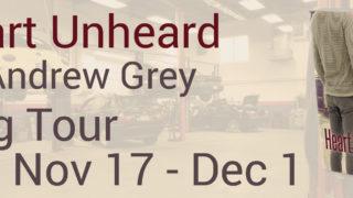 Blog Tour: Guestpost, Excerpt & Giveaway - Andrew Grey - Hearts Unheard