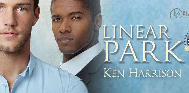Guestpost & Exclusive Exerpt: Ken Harrison - Linear Park (States of Love)