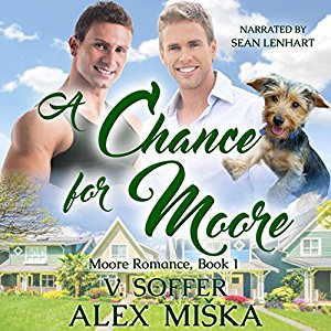 Author Request Audio Book Review: A Chance for Moore (Moore Romance #1) by Alex Miska, V. Soffer (Author) & Sean Lenhart (Narrator)