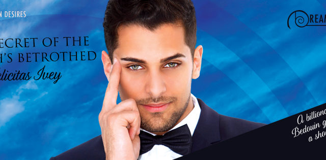 Spotlight incl Guestpost: Felicitas Ivey - The Secret of the Sheikh's Betrothed
