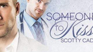 Guestpost & Excerpt: Scotty Cade - Someone to Kiss